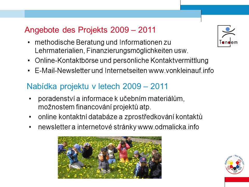 Angebote des Projekts 2009 – 2011 methodische Beratung und Informationen zu Lehrmaterialien, Finanzierungsmöglichkeiten usw. Online-Kontaktbörse und p