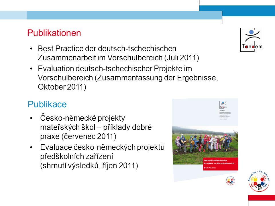 Publikationen Best Practice der deutsch-tschechischen Zusammenarbeit im Vorschulbereich (Juli 2011) Evaluation deutsch-tschechischer Projekte im Vorsc