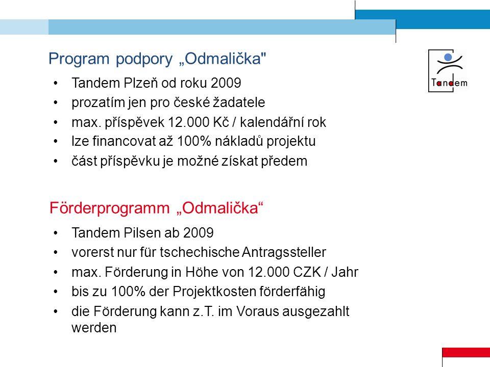 Program podpory Odmalička setkávání dětí – jízdné, stravování honoráře pro tlumočníky nebo jazykové lektory materiál pro jazykovou výuku jízdné na výměnu zkušeností pedagogů a přípravné a hodnotící návštěvy Förderprogramm Odmalička grenzüberschreitende Begegnungen deutscher und tschechischer Kinder - Fahrtkosten, Verpflegung Honorare für Sprachmittler und muttersprachliche Lektoren Materialkosten für Lehrmaterialien Fahrtkosten für Erfahrungsaustausch und Vor- /Nachbereitungstreffen