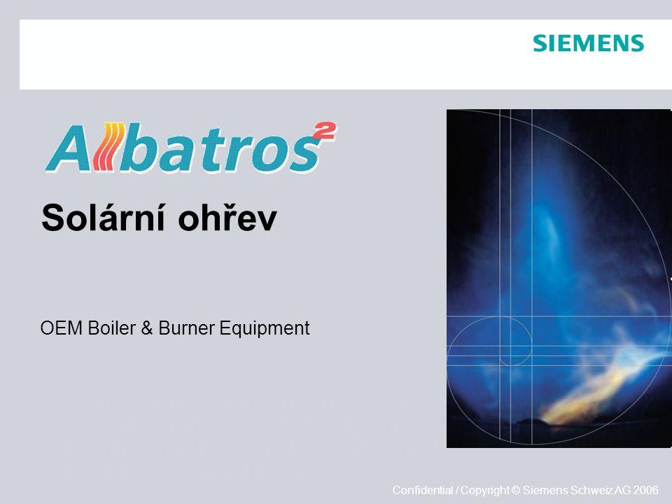 Empfohlen wird auf dem Titel der Einsatz eines vollflächigen Hintergrundbildes (Format: 25,4 x 19,05 cm): Bild auf Master platzieren (JPG, RGB, 144dpi) Bild in den Hintergrund legen Empfohlen wird auf dem Titel der Einsatz eines vollflächigen Hintergrundbildes (Format: 25,4 x 19,05 cm): Bild auf Master platzieren (JPG, RGB, 144dpi) Bild in den Hintergrund legen Confidential / Copyright © Siemens Schweiz AG 2006 Solární ohřev OEM Boiler & Burner Equipment