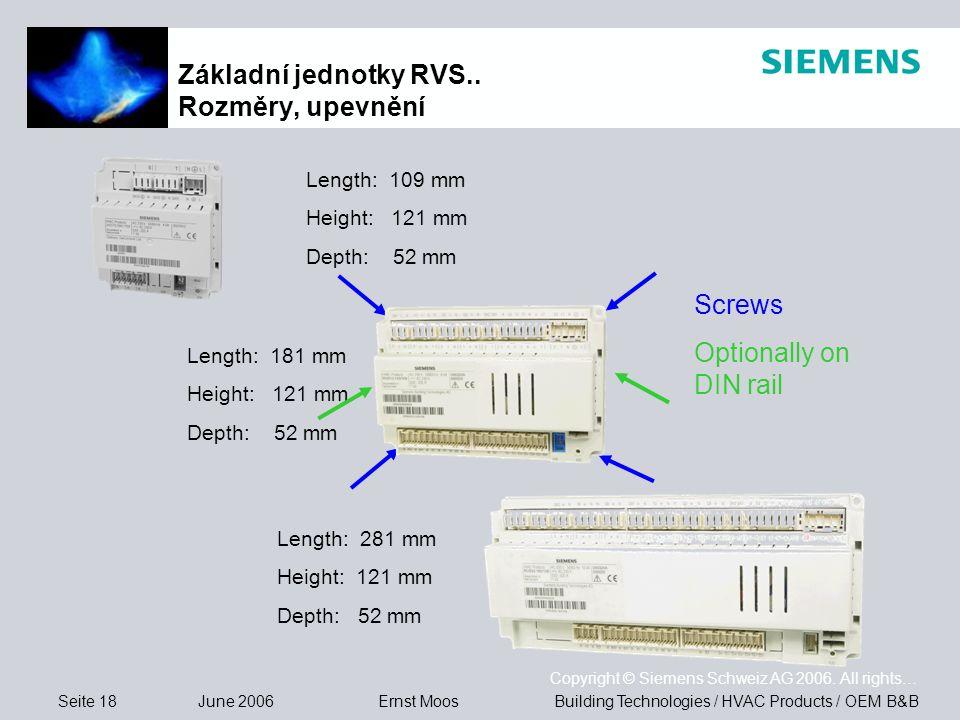 Seite 18 June 2006 Copyright © Siemens Schweiz AG 2006. All rights… Building Technologies / HVAC Products / OEM B&BErnst Moos Základní jednotky RVS..