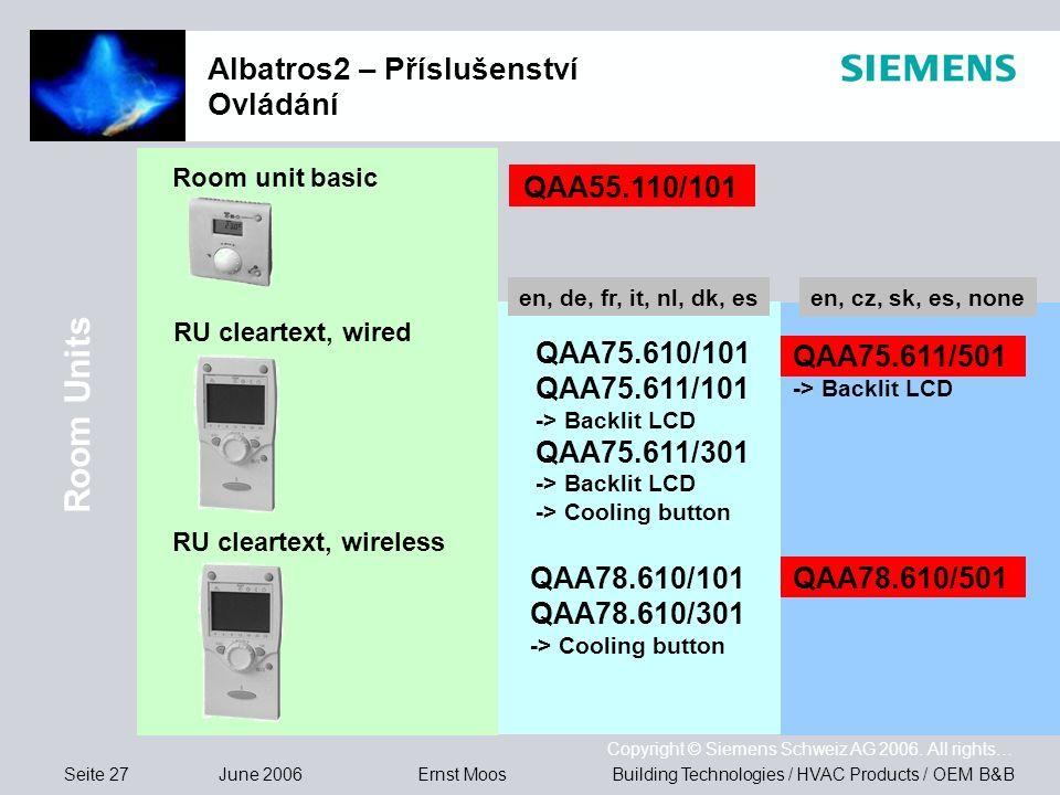 Seite 27 June 2006 Copyright © Siemens Schweiz AG 2006. All rights… Building Technologies / HVAC Products / OEM B&BErnst Moos Albatros2 – Příslušenstv