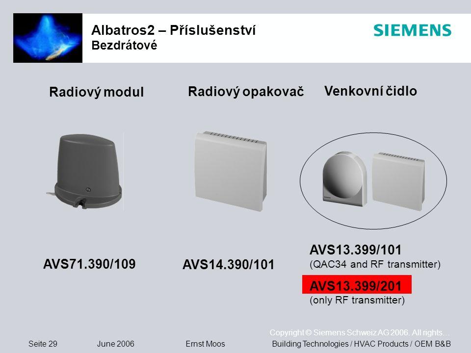 Seite 29 June 2006 Copyright © Siemens Schweiz AG 2006. All rights… Building Technologies / HVAC Products / OEM B&BErnst Moos Albatros2 – Příslušenstv