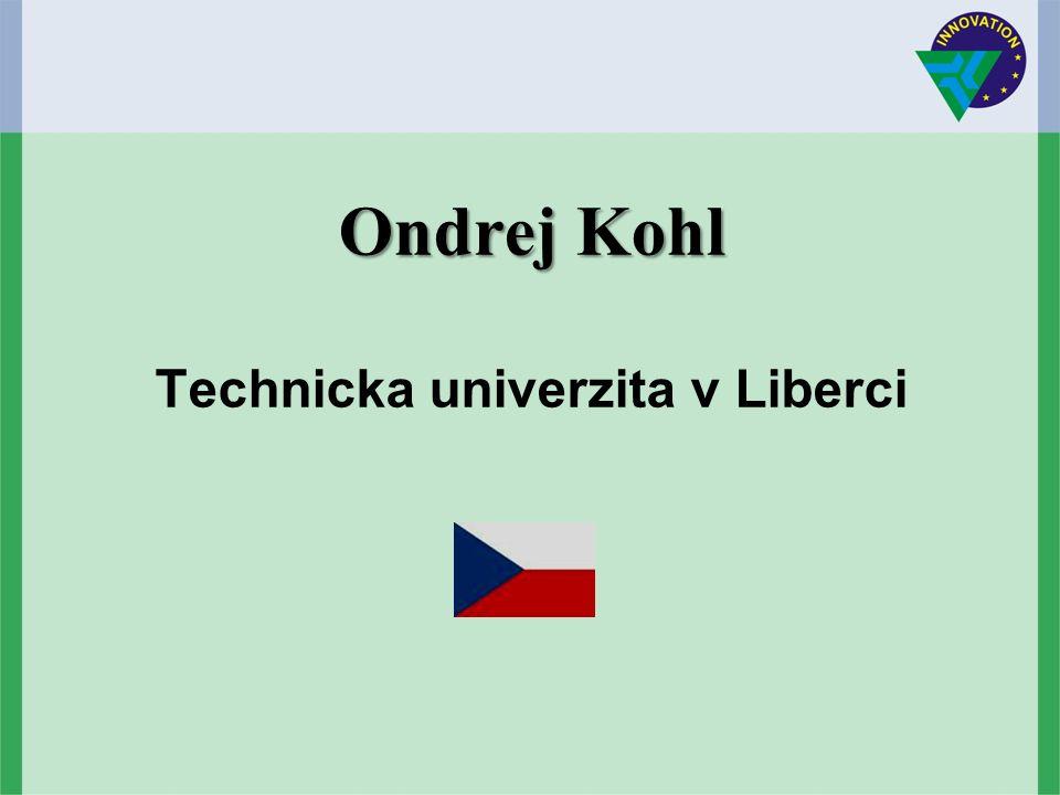 Ondrej Kohl Ondrej Kohl Technicka univerzita v Liberci