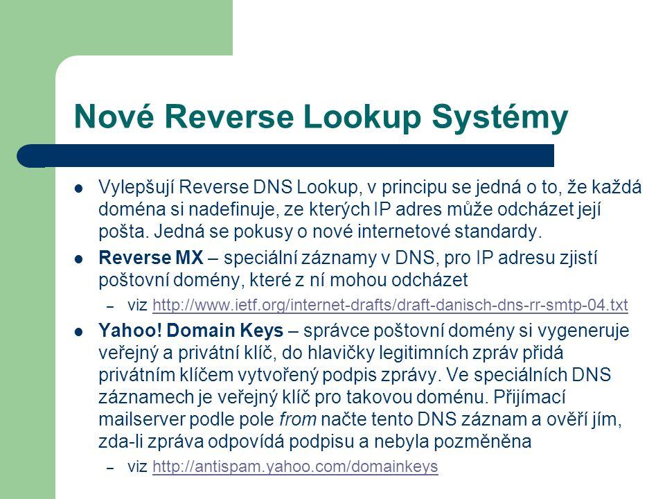 Nové Reverse Lookup Systémy Vylepšují Reverse DNS Lookup, v principu se jedná o to, že každá doména si nadefinuje, ze kterých IP adres může odcházet j
