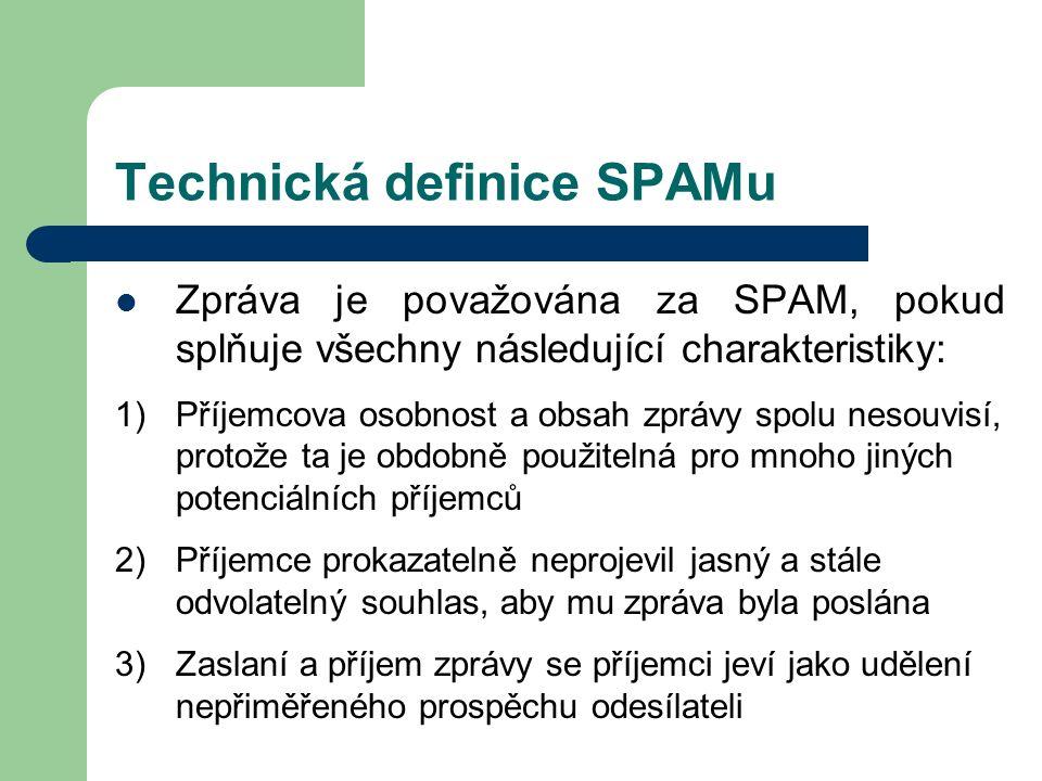 Technická definice SPAMu Zpráva je považována za SPAM, pokud splňuje všechny následující charakteristiky: 1)Příjemcova osobnost a obsah zprávy spolu n