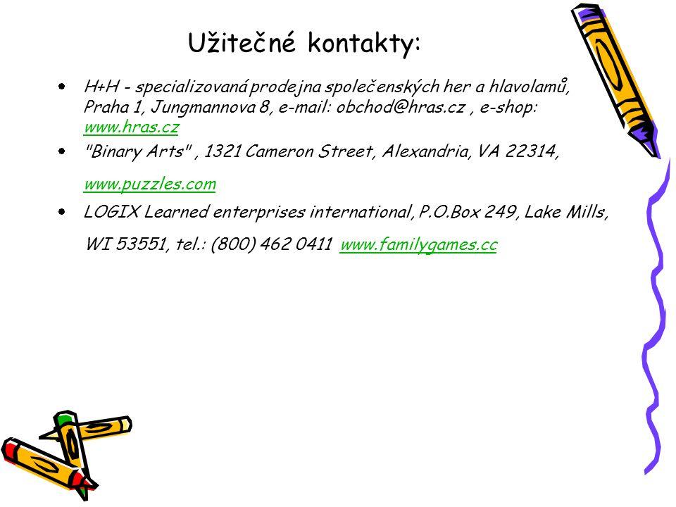 Užitečné kontakty: H+H - specializovaná prodejna společenských her a hlavolamů, Praha 1, Jungmannova 8, e-mail: obchod@hras.cz, e-shop: www.hras.cz ww