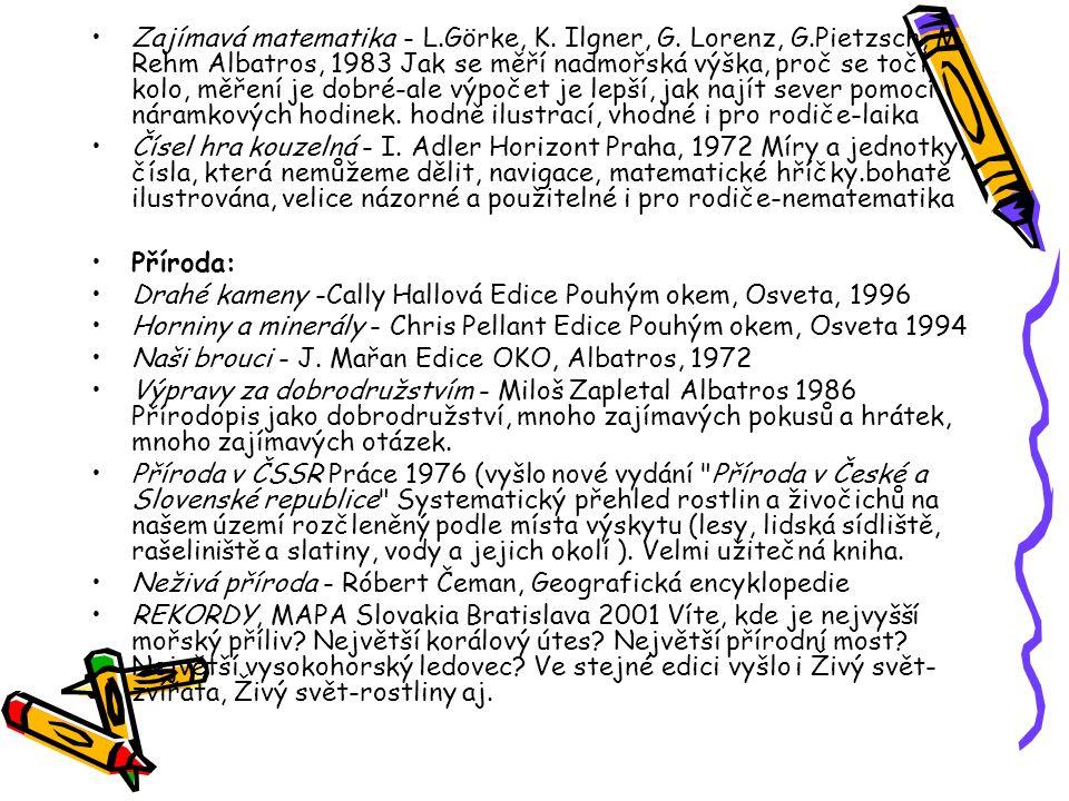 Zajímavá matematika - L.Görke, K. Ilgner, G. Lorenz, G.Pietzsch, M. Rehm Albatros, 1983 Jak se měří nadmořská výška, proč se točí kolo, měření je dobr