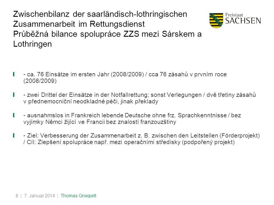 Zwischenbilanz der saarländisch-lothringischen Zusammenarbeit im Rettungsdienst Průběžná bilance spolupráce ZZS mezi Sárskem a Lothringen - ca.