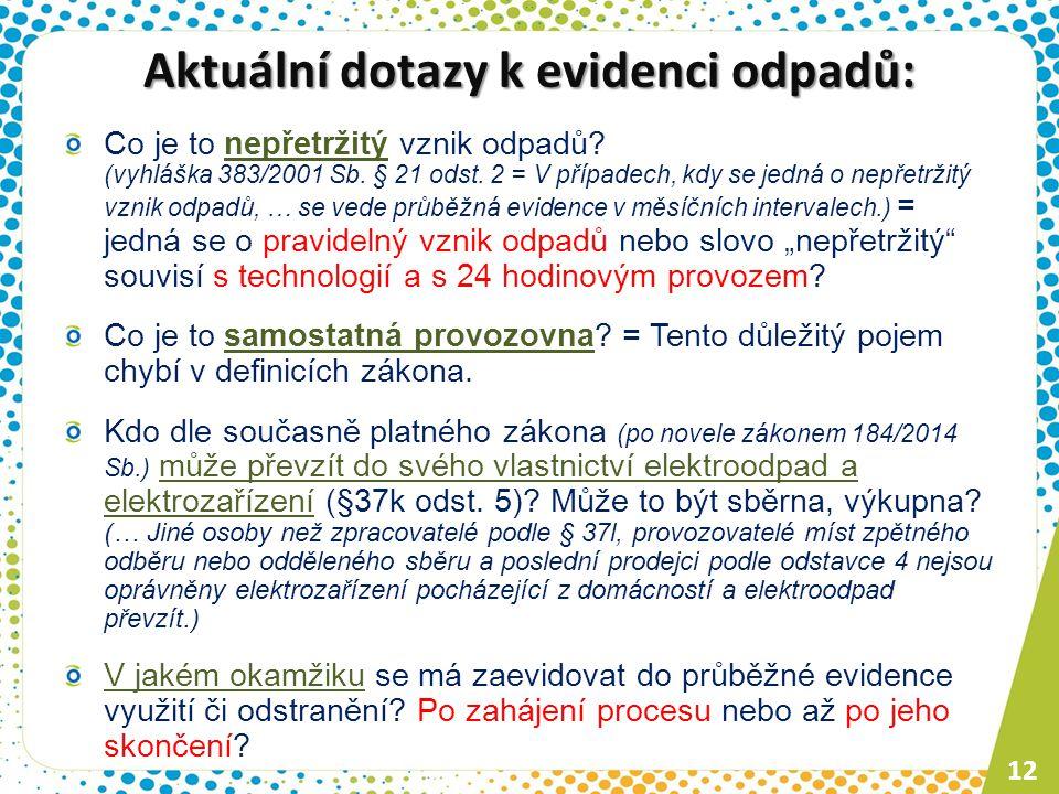 Aktuální dotazy k evidenci odpadů: Co je to nepřetržitý vznik odpadů? (vyhláška 383/2001 Sb. § 21 odst. 2 = V případech, kdy se jedná o nepřetržitý vz