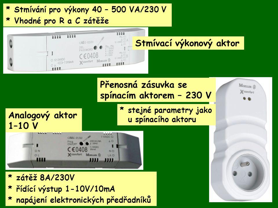 * Stmívání pro výkony 40 – 500 VA/230 V *Vhodné pro R a C zátěže Stmívací výkonový aktor * zátěž 8A/230V *řídící výstup 1-10V/10mA *napájení elektroni
