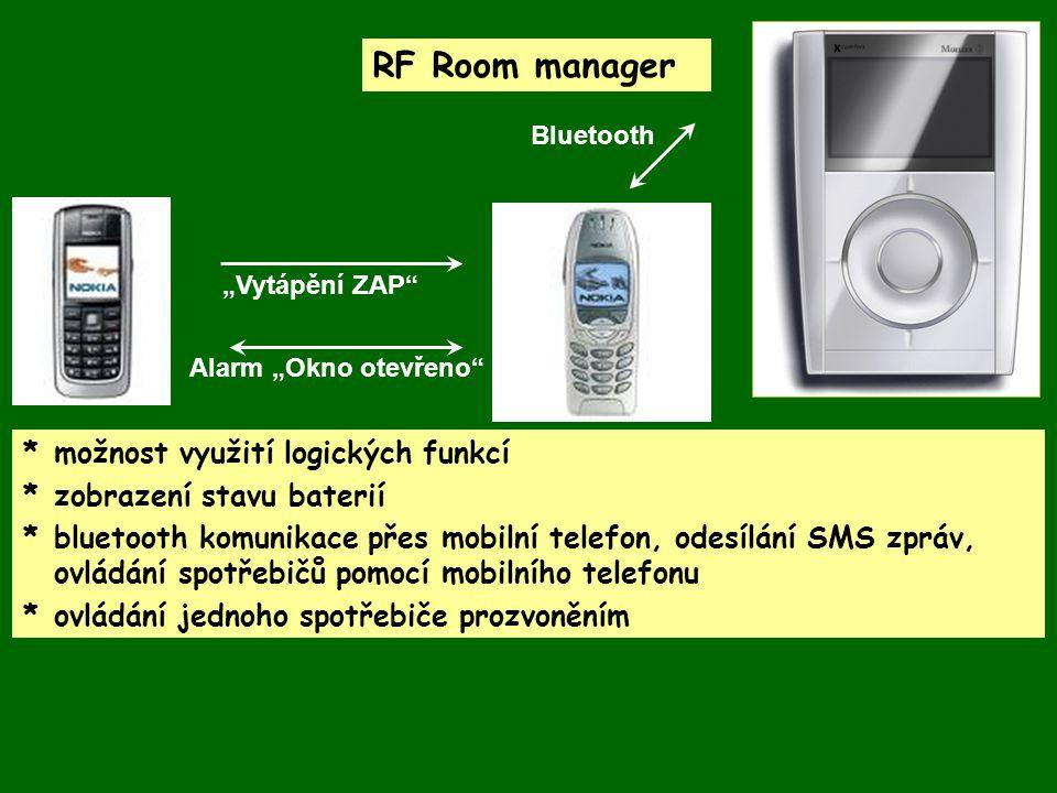 RF Room manager *možnost využití logických funkcí *zobrazení stavu baterií *bluetooth komunikace přes mobilní telefon, odesílání SMS zpráv, ovládání s
