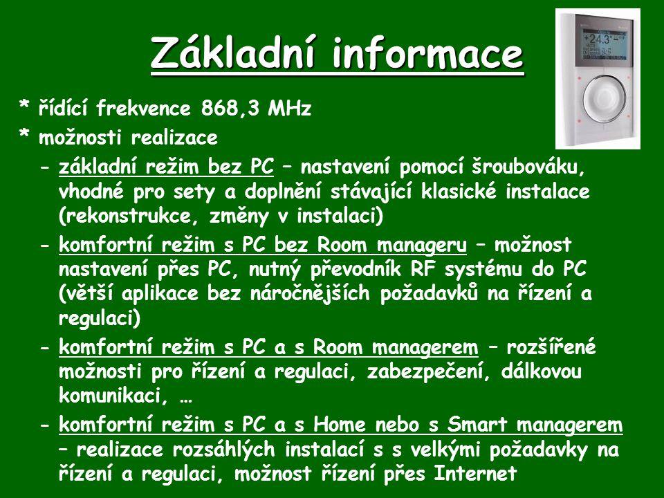 Základní informace *řídící frekvence 868,3 MHz *možnosti realizace -základní režim bez PC – nastavení pomocí šroubováku, vhodné pro sety a doplnění st