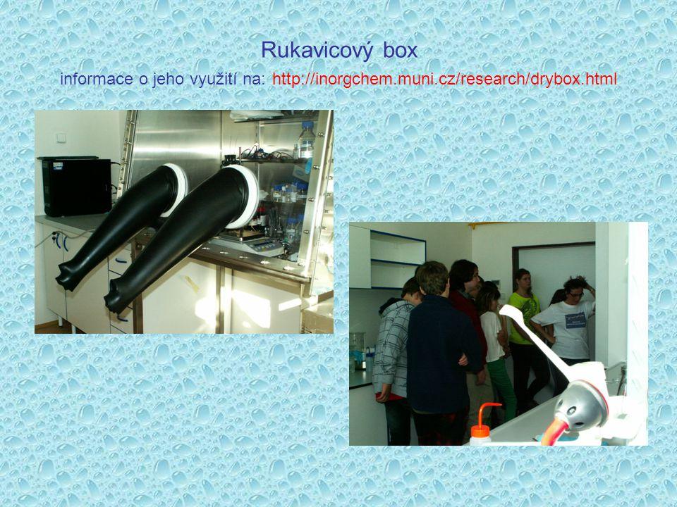 Rukavicový box informace o jeho využití na: http://inorgchem.muni.cz/research/drybox.html