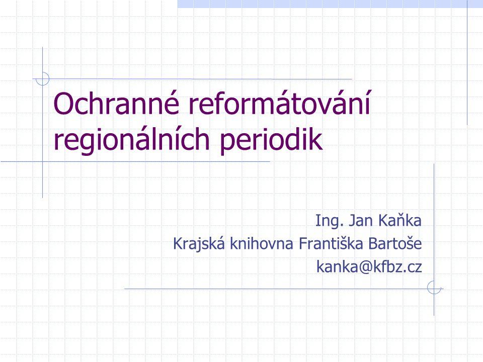 Ochranné reformátování regionálních periodik Ing.
