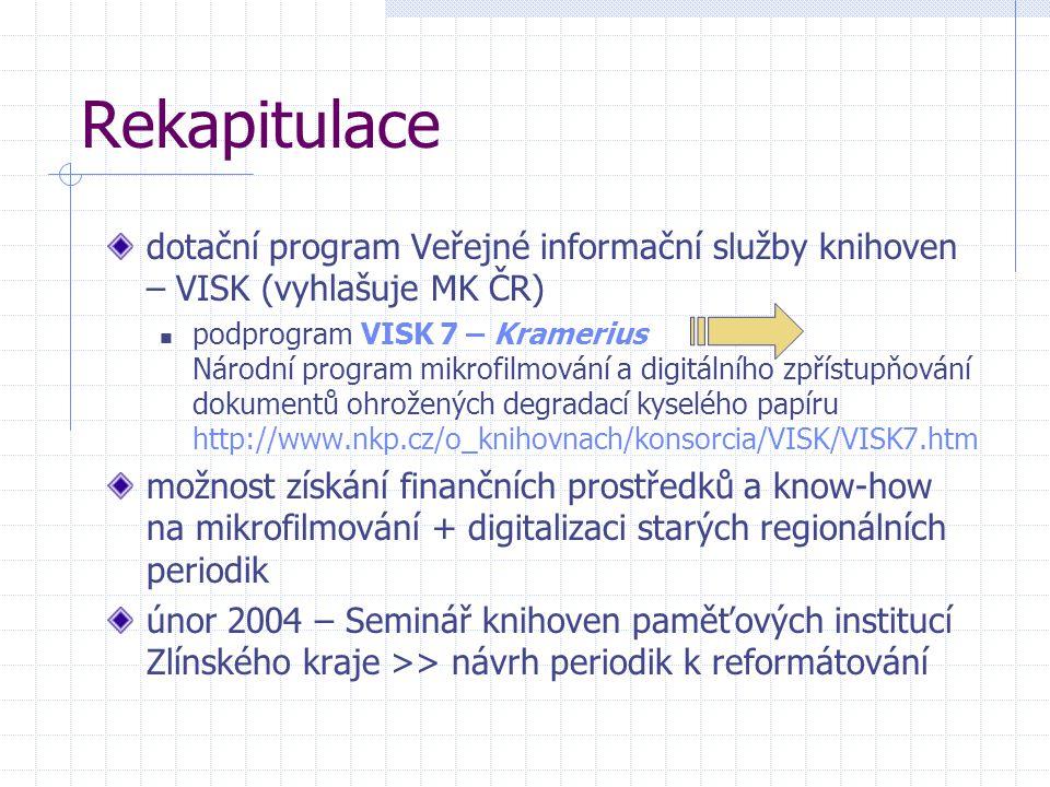Rekapitulace dotační program Veřejné informační služby knihoven – VISK (vyhlašuje MK ČR) podprogram VISK 7 – Kramerius Národní program mikrofilmování