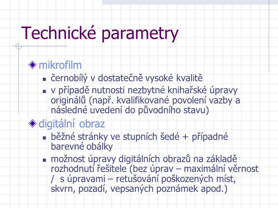 Technické parametry mikrofilm černobílý v dostatečně vysoké kvalitě v případě nutnosti nezbytné knihařské úpravy originálů (např.