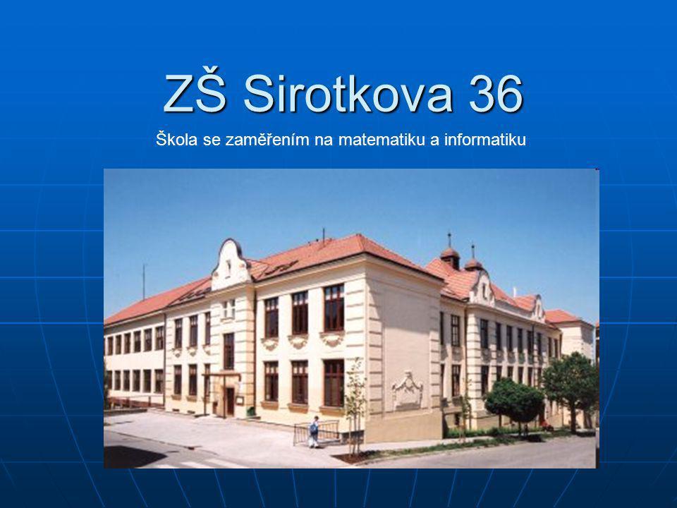ZŠ Sirotkova 36 Škola se zaměřením na matematiku a informatiku