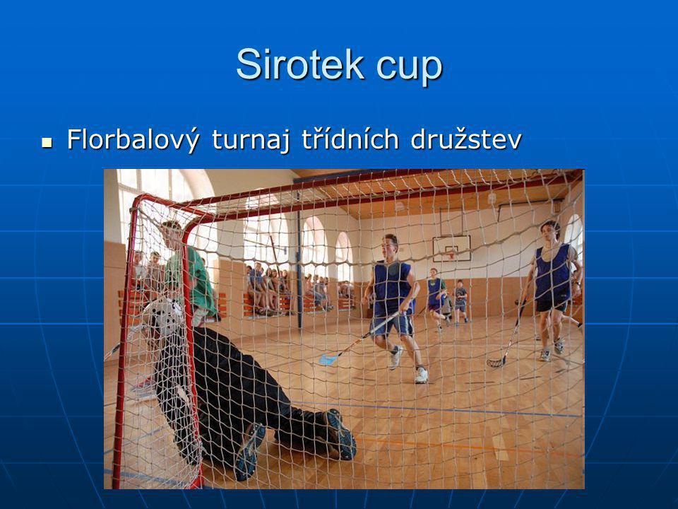 Sirotek cup Florbalový turnaj třídních družstev Florbalový turnaj třídních družstev