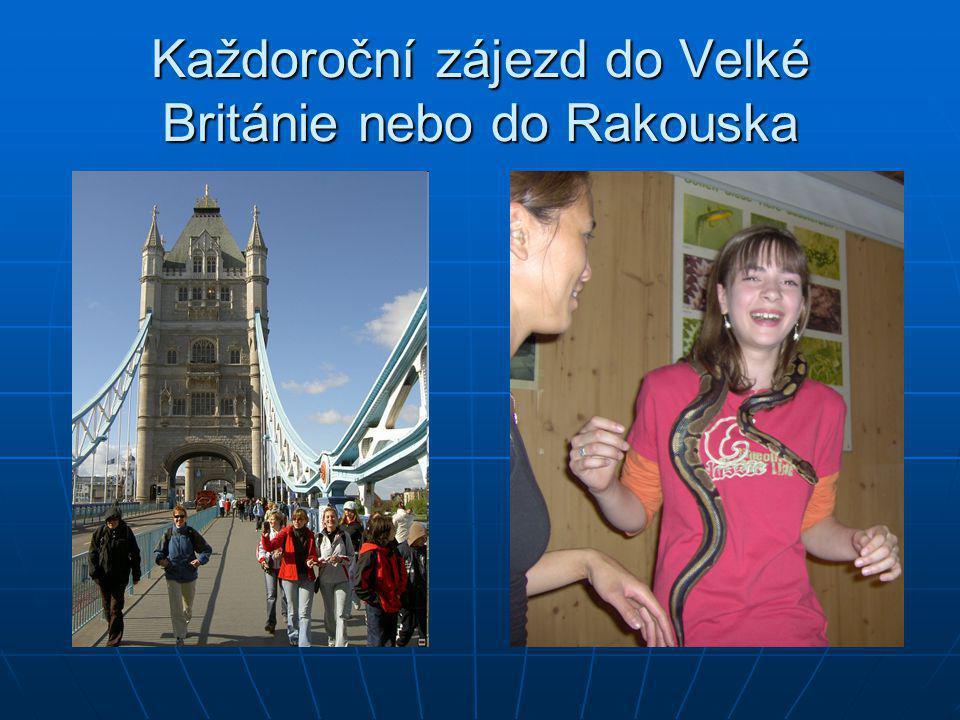 Každoroční zájezd do Velké Británie nebo do Rakouska