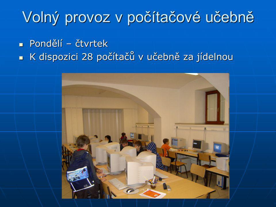 Volný provoz v počítačové učebně Pondělí – čtvrtek Pondělí – čtvrtek K dispozici 28 počítačů v učebně za jídelnou K dispozici 28 počítačů v učebně za