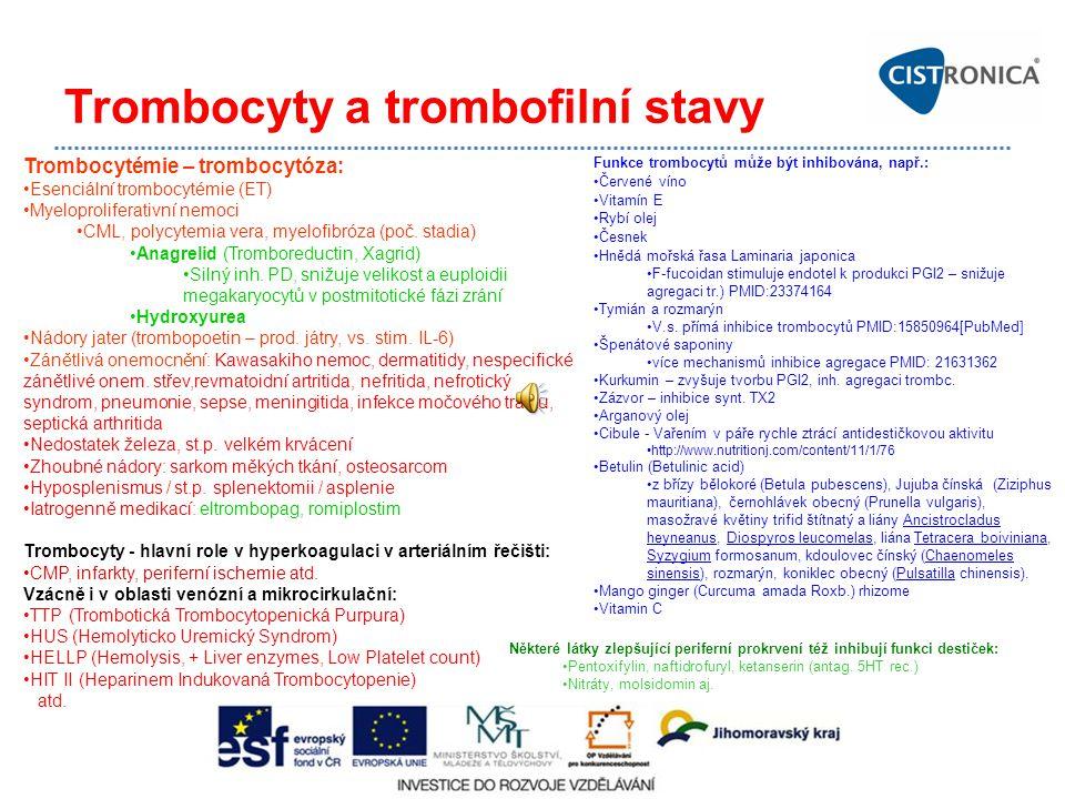 Trombocyty a trombofilní stavy Trombocytémie – trombocytóza: Esenciální trombocytémie (ET) Myeloproliferativní nemoci CML, polycytemia vera, myelofibr