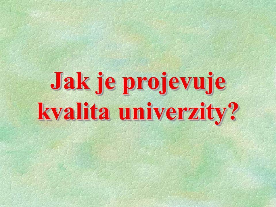 Jak je projevuje kvalita univerzity?