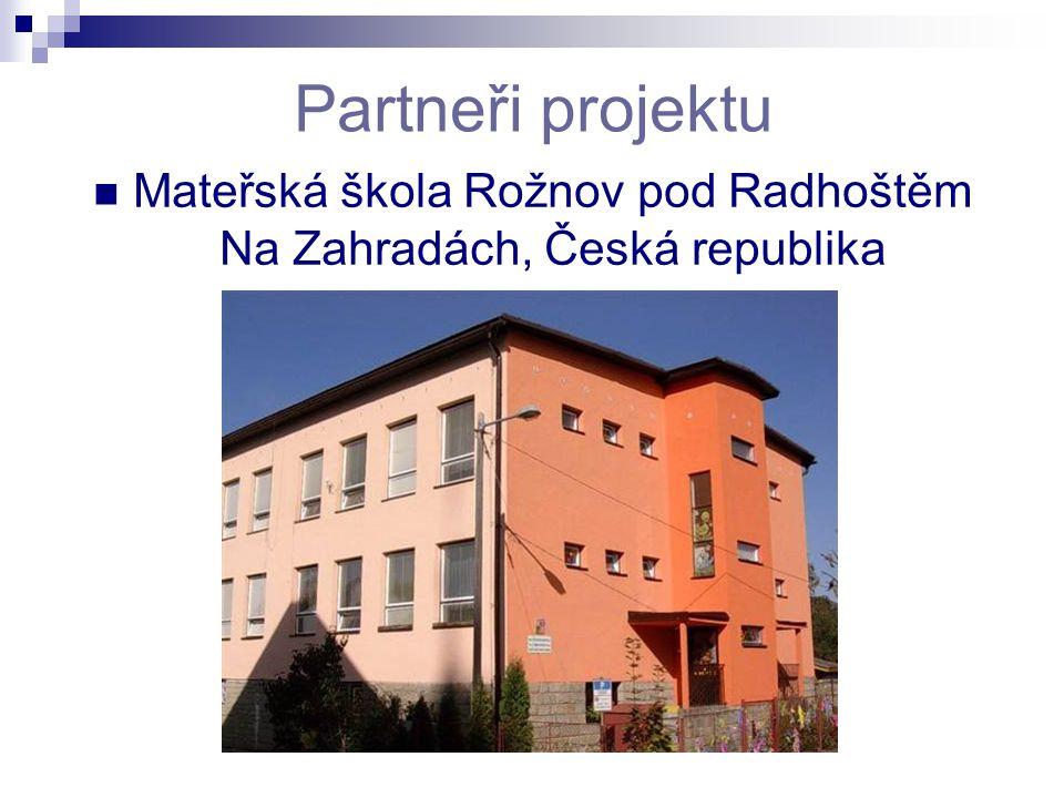 Partneři projektu Mateřská škola Rožnov pod Radhoštěm Na Zahradách, Česká republika