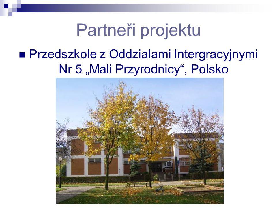 """Partneři projektu Przedszkole z Oddzialami Intergracyjnymi Nr 5 """"Mali Przyrodnicy , Polsko"""