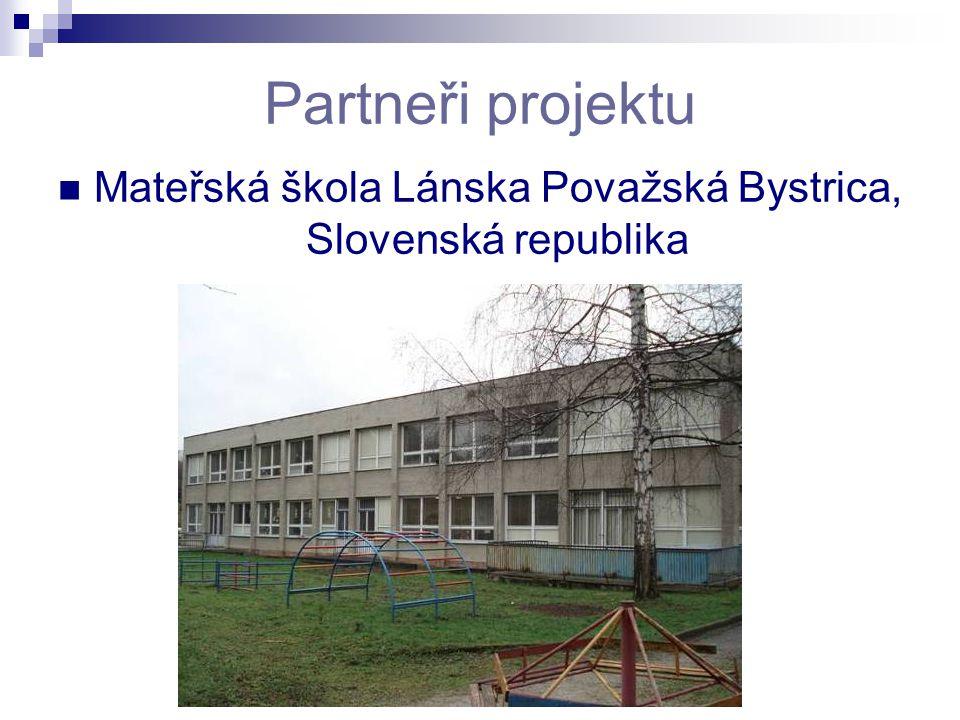 Partneři projektu Mateřská škola Lánska Považská Bystrica, Slovenská republika