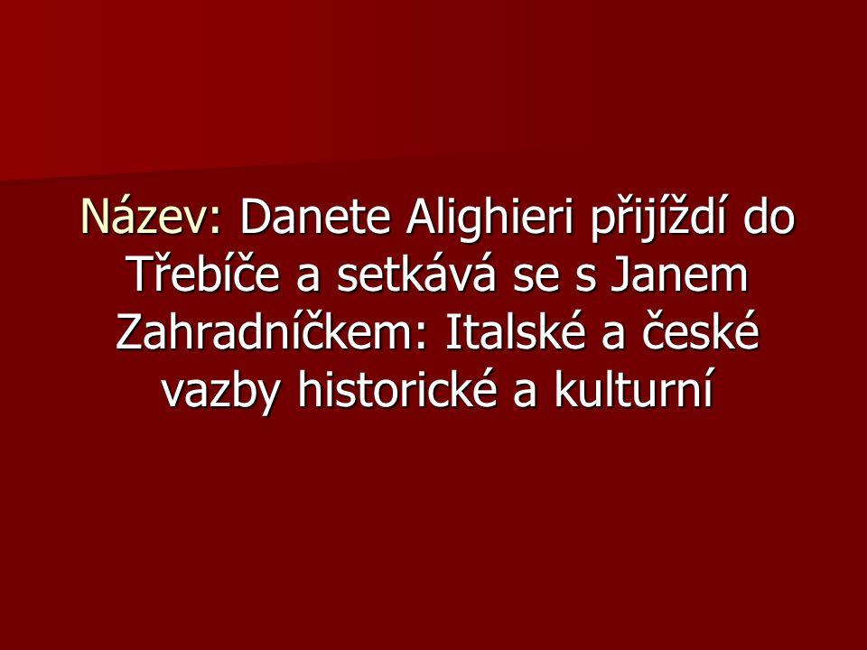 Název: Danete Alighieri přijíždí do Třebíče a setkává se s Janem Zahradníčkem: Italské a české vazby historické a kulturní