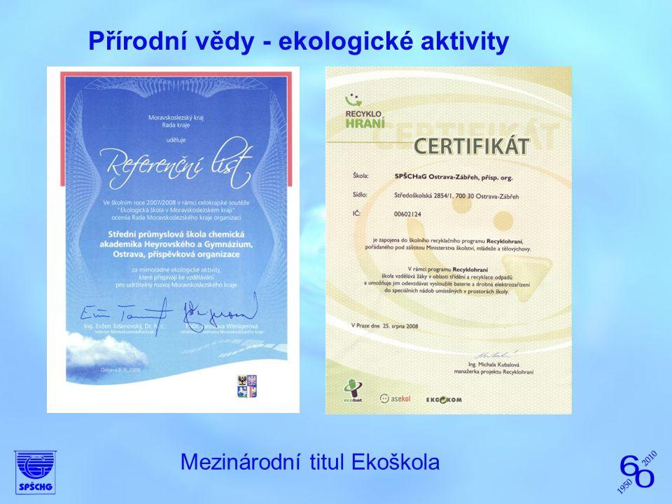 Přírodní vědy - ekologické aktivity Mezinárodní titul Ekoškola