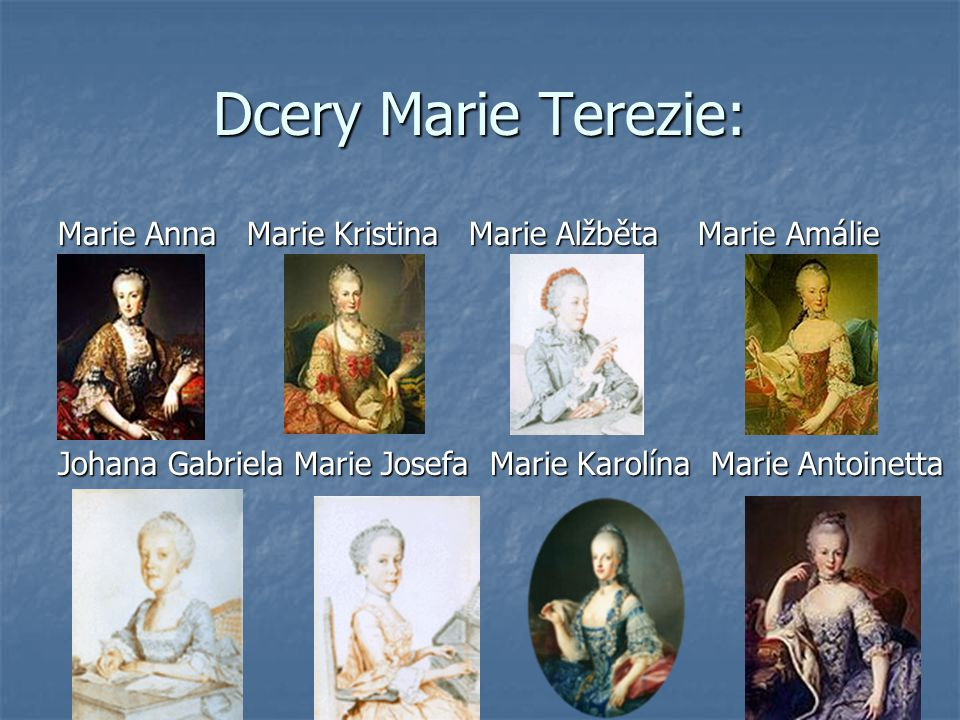 Sňatková politika: Sňatky svých dětí se snažila zajistit spojence Sňatky svých dětí se snažila zajistit spojence Nejstarší syn Josef se oženil s vnučkou Ludvíka XV.