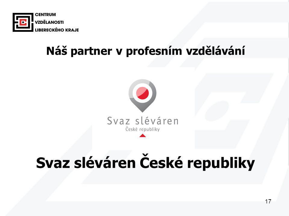 17 Náš partner v profesním vzdělávání Svaz sléváren České republiky