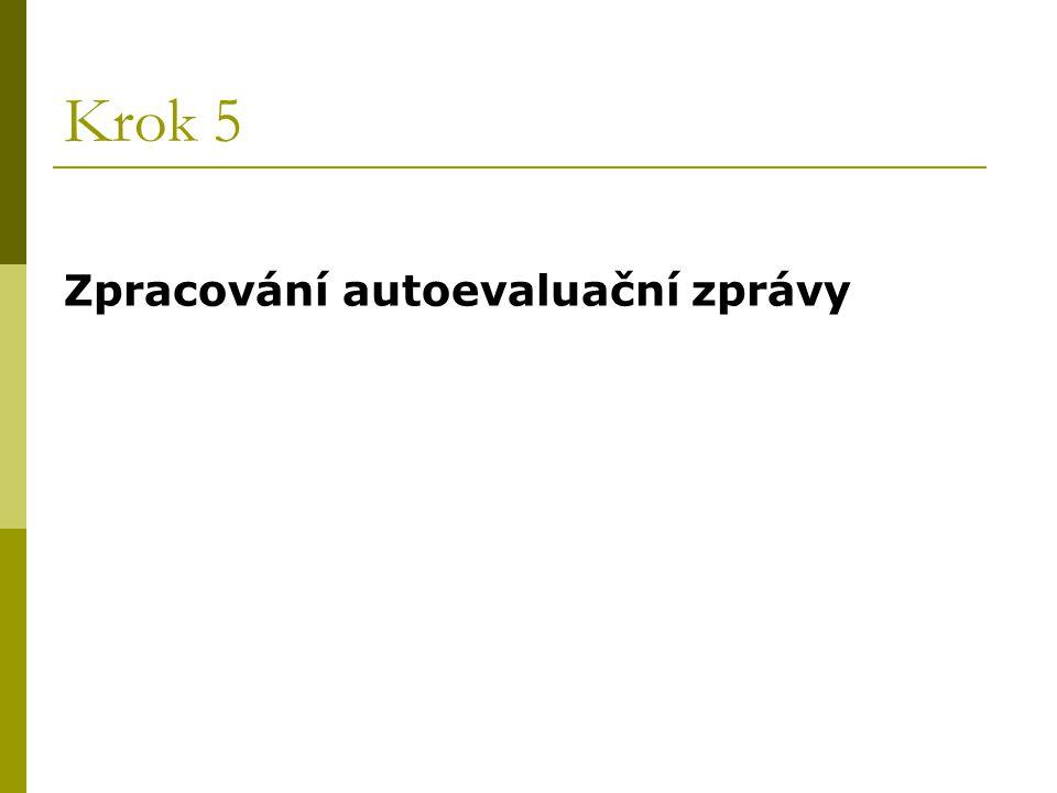 Krok 5 Zpracování autoevaluační zprávy