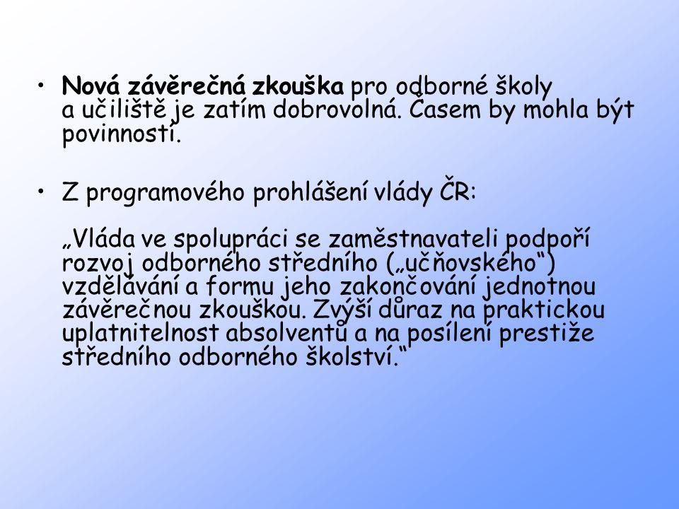 """Nová závěrečná zkouška pro odborné školy a učiliště je zatím dobrovolná. Časem by mohla být povinností. Z programového prohlášení vlády ČR: """"Vláda ve"""