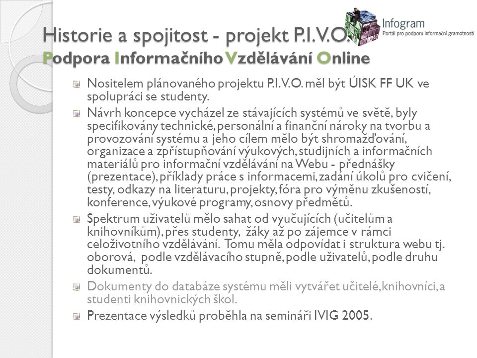 Historie a spojitost - projekt P.I.V.O.
