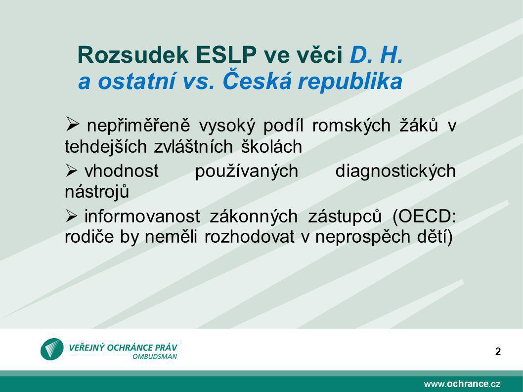 www.ochrance.cz 2 Rozsudek ESLP ve věci D. H. a ostatní vs.