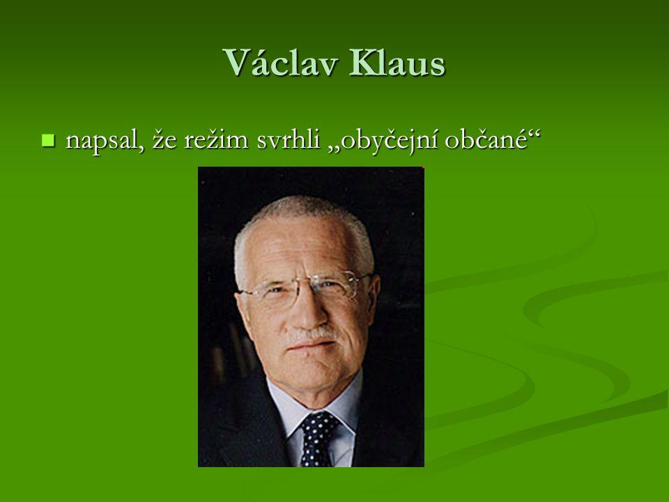 """Václav Klaus napsal, že režim svrhli """"obyčejní občané"""" napsal, že režim svrhli """"obyčejní občané"""""""