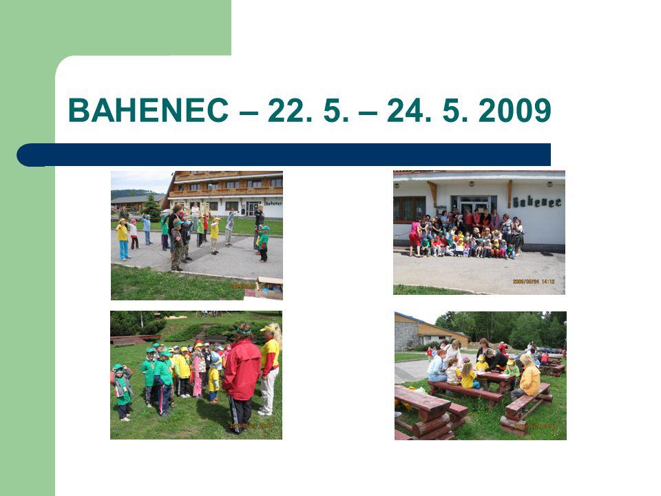 BAHENEC – 22. 5. – 24. 5. 2009
