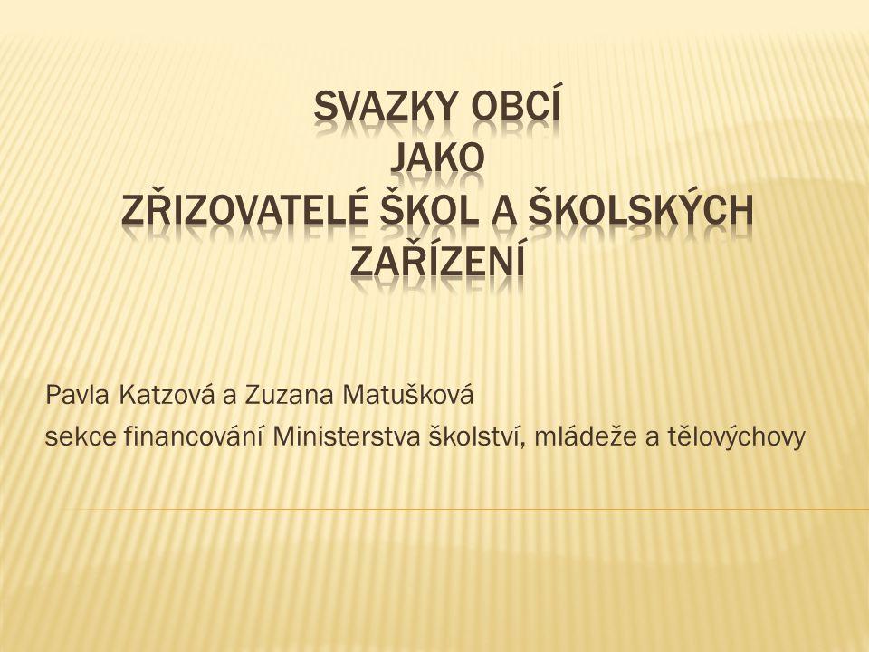 Pavla Katzová a Zuzana Matušková sekce financování Ministerstva školství, mládeže a tělovýchovy