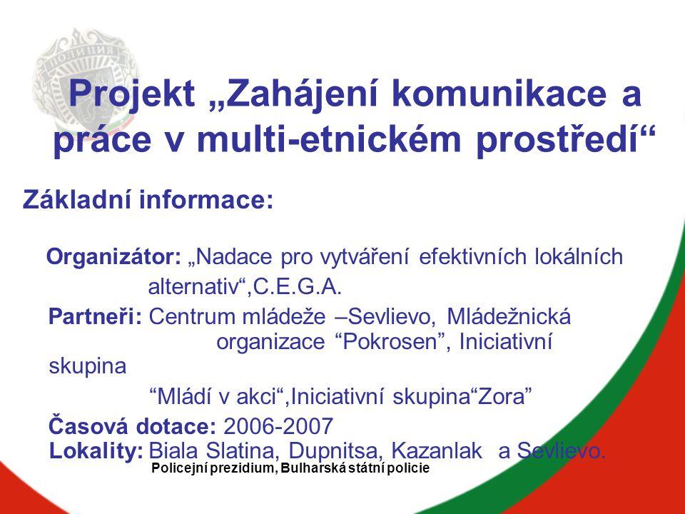 """Projekt """"Zahájení komunikace a práce v multi-etnickém prostředí Základní informace: Organizátor: """"Nadace pro vytváření efektivních lokálních alternativ ,C.E.G.A."""