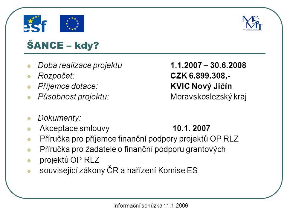 Informační schůzka 11.1.2006 ŠANCE – kdo.