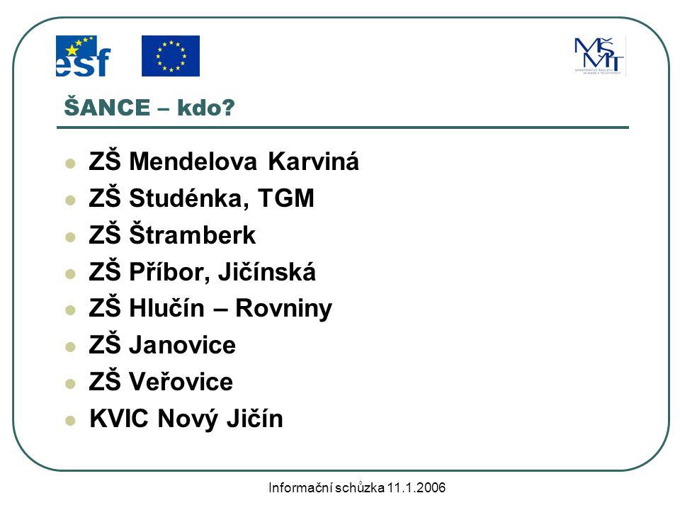 Informační schůzka 11.1.2006 ŠANCE - závěr UMÍME, CHCEME, STARTUJEME TEĎ!