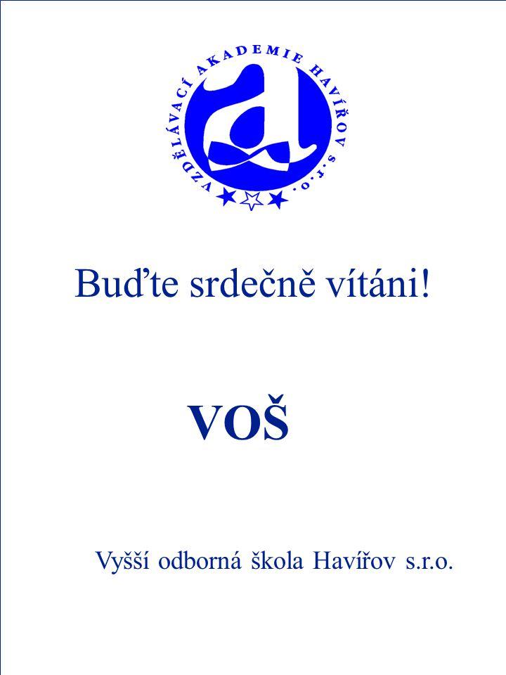 Buďte srdečně vítáni! VOŠ Vyšší odborná škola Havířov s.r.o.
