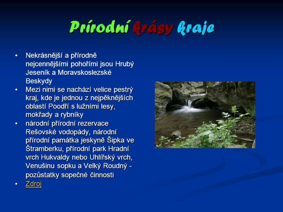 Prírodní krásy kraje Nekrásnější a přírodně nejcennějšími pohořími jsou Hrubý Jeseník a Moravskoslezské Beskydy Mezi nimi se nachází velice pestrý kra
