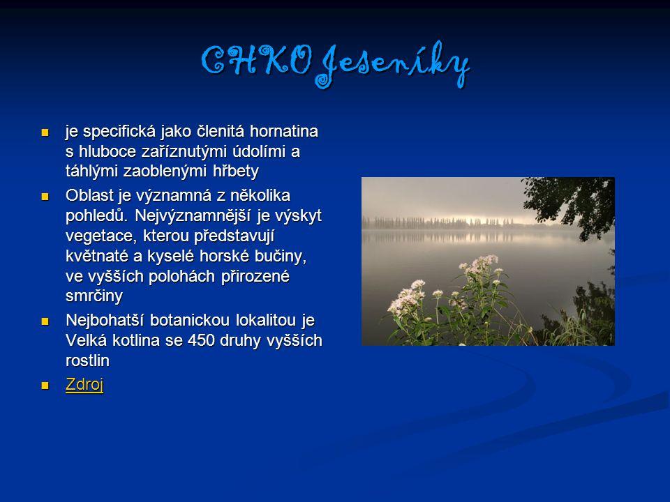 CHKO Jeseníky je specifická jako členitá hornatina s hluboce zaříznutými údolími a táhlými zaoblenými hřbety je specifická jako členitá hornatina s hl