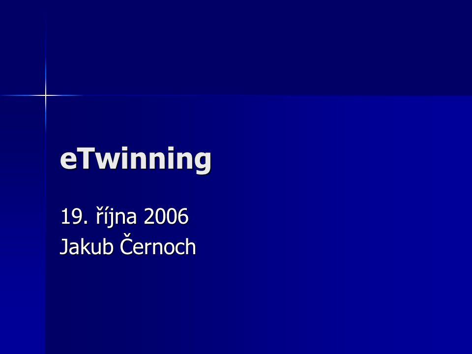 eTwinning 19. října 2006 Jakub Černoch