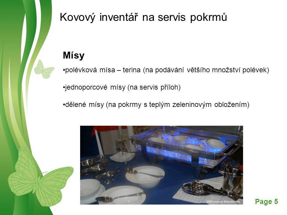 Free Powerpoint TemplatesPage 5 Kovový inventář na servis pokrmů Mísy polévková mísa – terina (na podávání většího množství polévek) jednoporcové mísy