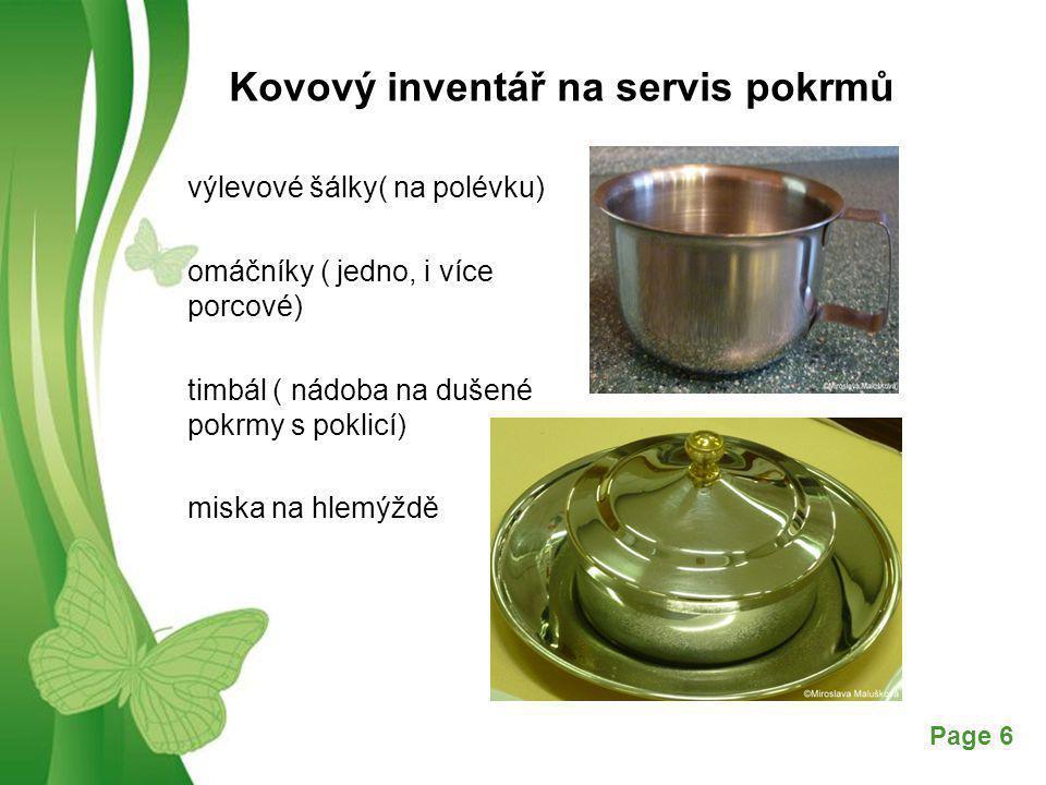 Free Powerpoint TemplatesPage 6 Kovový inventář na servis pokrmů výlevové šálky( na polévku) omáčníky ( jedno, i více porcové) timbál ( nádoba na duše